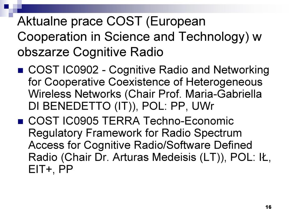 Maria-Gabriella DI BENEDETTO (IT)), POL: PP, UWr COST IC0905 TERRA Techno-Economic Regulatory Framework for