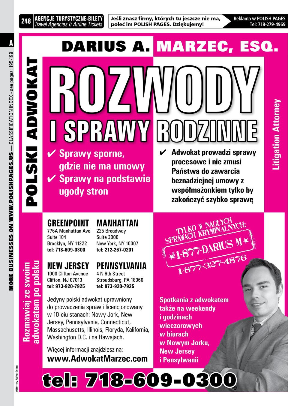 ROZWODY I SPRWY RODZINNE 4 Sprawy sporne, gdzie nie ma umowy 4 Sprawy na podstawie ugody stron GREENPOINT 776 Manhattan ve Suite 104 Brooklyn, NY 11222 tel: 718-609-0300 NEW JERSEY 1000 Clifton venue