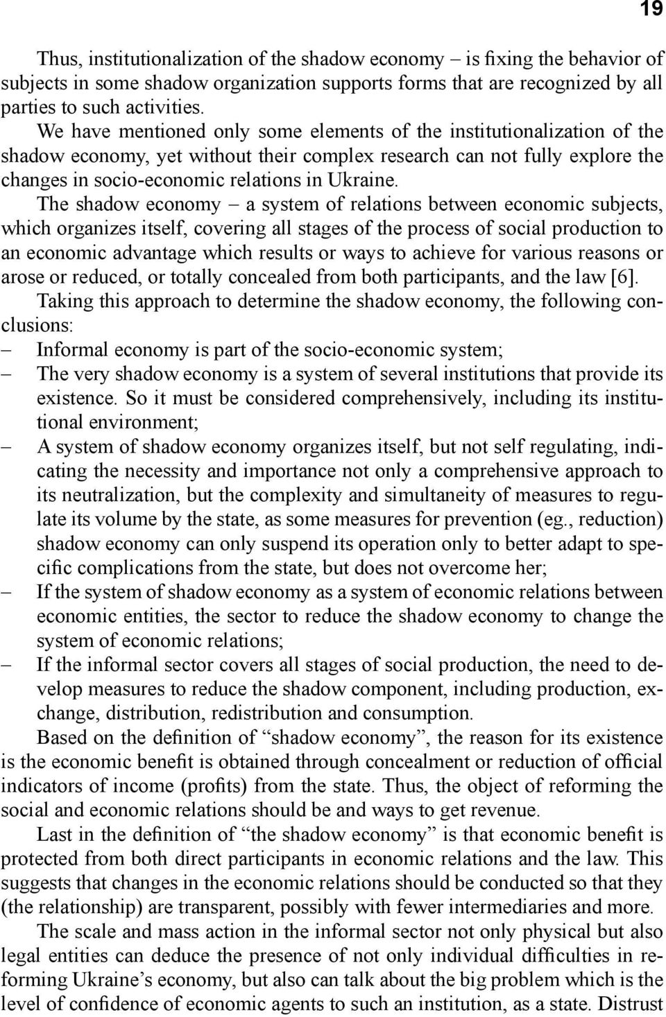 The shadow economy a system of relations between economic subjects, which organizes itself, covering all stages of the process of social production to an economic advantage which results or ways to