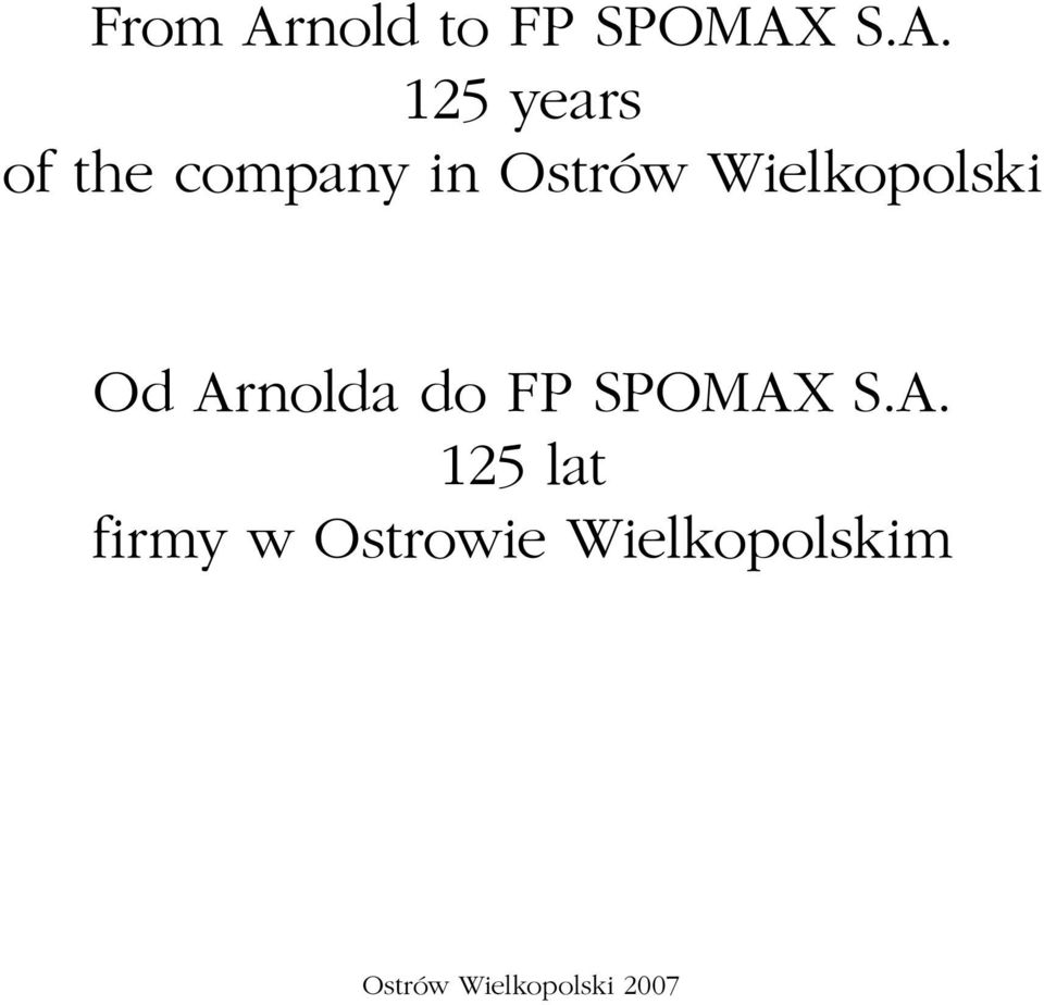 S.A. 125 years of the company in Ostrów