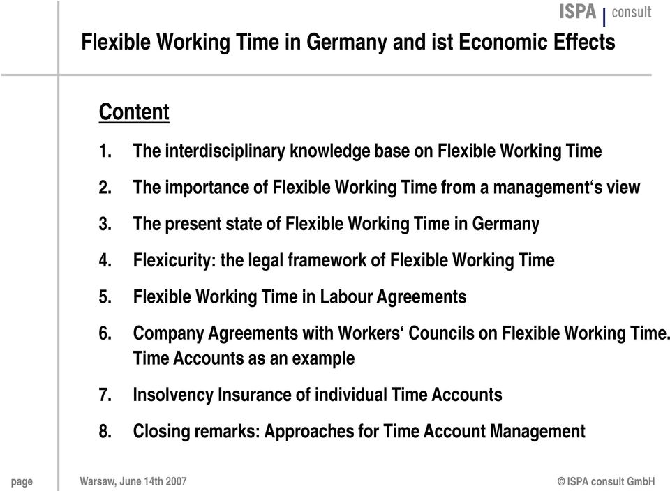 Flexicurity: the legal framework of Flexible Working Time 5. Flexible Working Time in Labour Agreements 6.