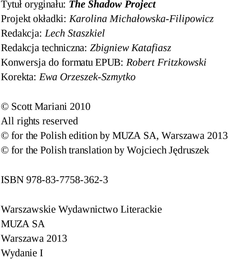 Orzeszek-Szmytko Scott Mariani 2010 All rights reserved for the Polish edition by MUZA SA, Warszawa 2013 for the