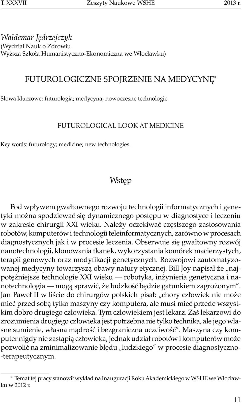 technologie. Futurological look at medicine Key words: futurology; medicine; new technologies.