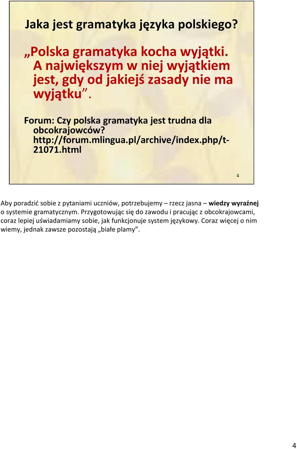 http://forum.mlingua.pl/archive/index.php/t- 21071.