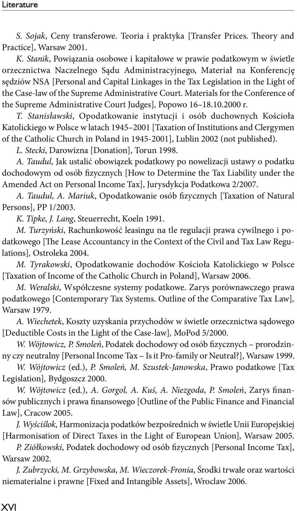 Legislation in the Light of the Case-law of the Supreme Administrative Court. Materials for the Conference of the Supreme Administrative Court Judges], Popowo 16 18.10.2000 r. T.