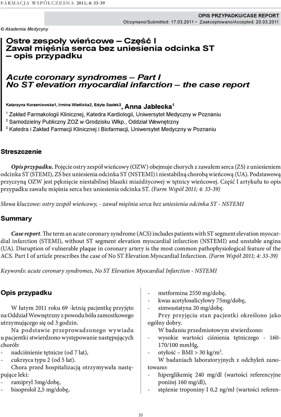 2011 Ostre zespoły wieńcowe Część I Zawał mięśnia serca bez uniesienia odcinka ST opis przypadku Acute coronary syndromes Part I No ST elevation myocardial infarction the case report Katarzyna