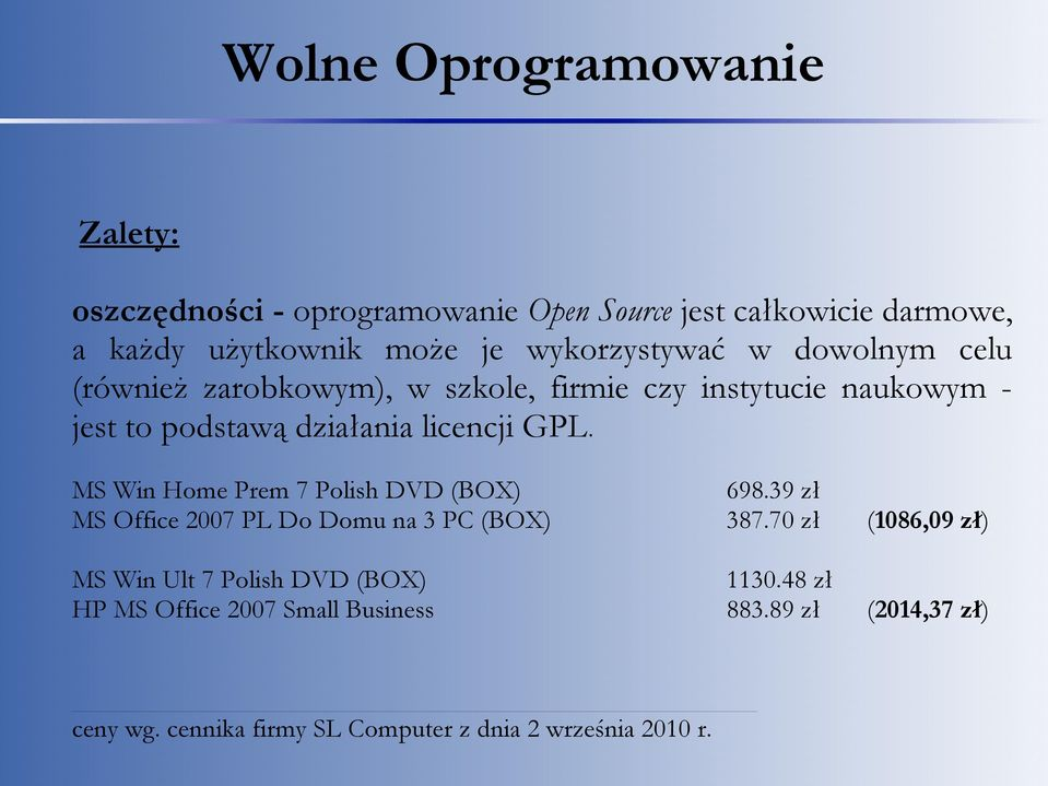 MS Win Home Prem 7 Polish DVD (BOX) 698.39 zł MS Office 2007 PL Do Domu na 3 PC (BOX) 387.