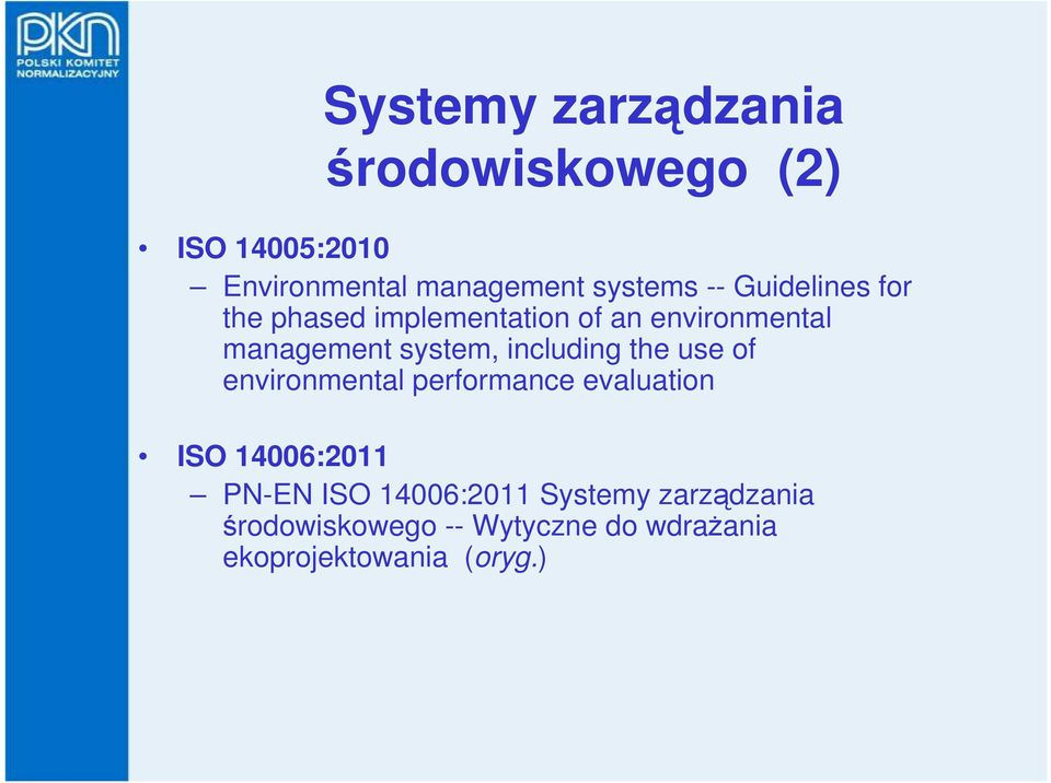 including the use of environmental performance evaluation ISO 14006:2011 PN-EN ISO