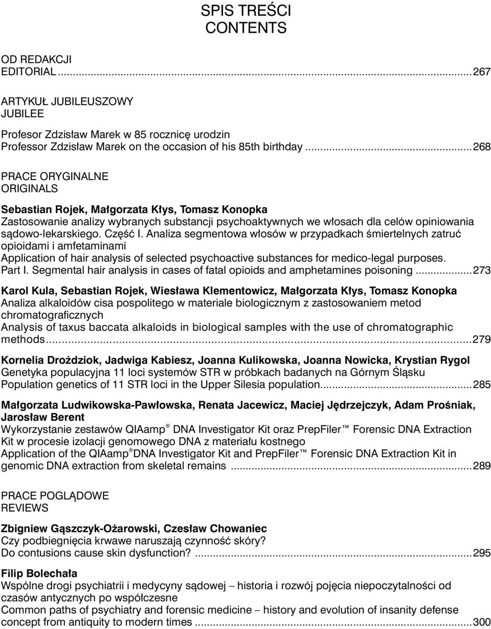 Część I. Analiza segmentowa włosów w przypadkach śmiertelnych zatruć opioidami i amfetaminami Application of hair analysis of selected psychoactive substances for medico-legal purposes. Part I.