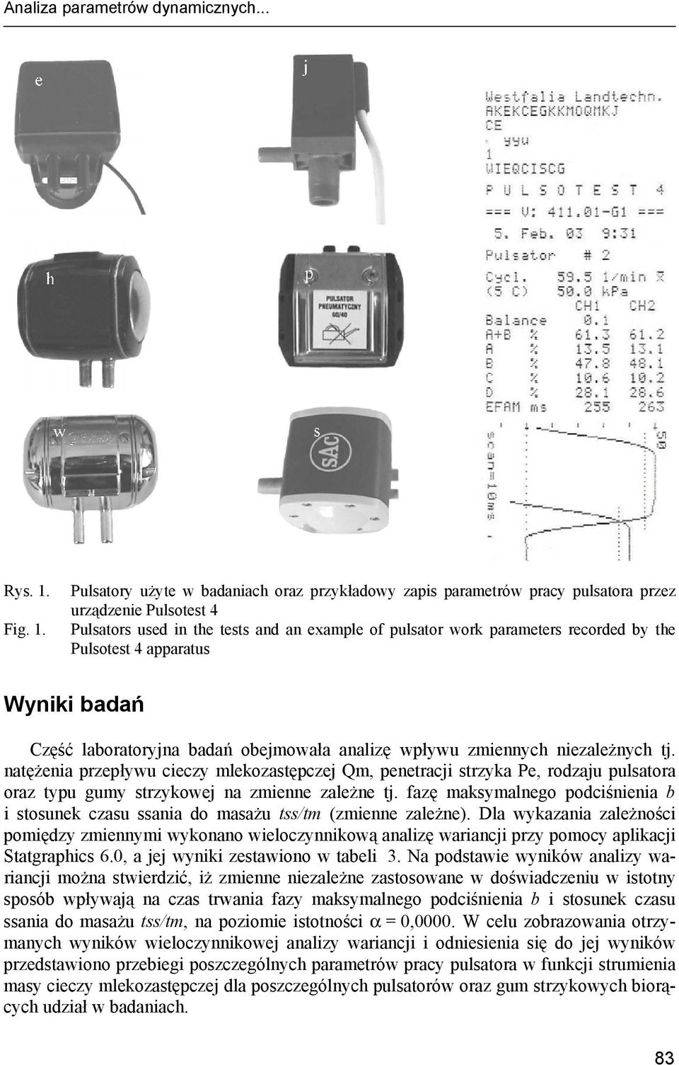 Pulsatory użyte w badaniach oraz przykładowy zapis parametrów pracy pulsatora przez urządzenie Pulsotest 4 Pulsators used in the tests and an example of pulsator work parameters recorded by the