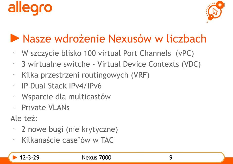 routingowych (VRF) IP Dual Stack IPv4/IPv6 Wsparcie dla multicastów Private
