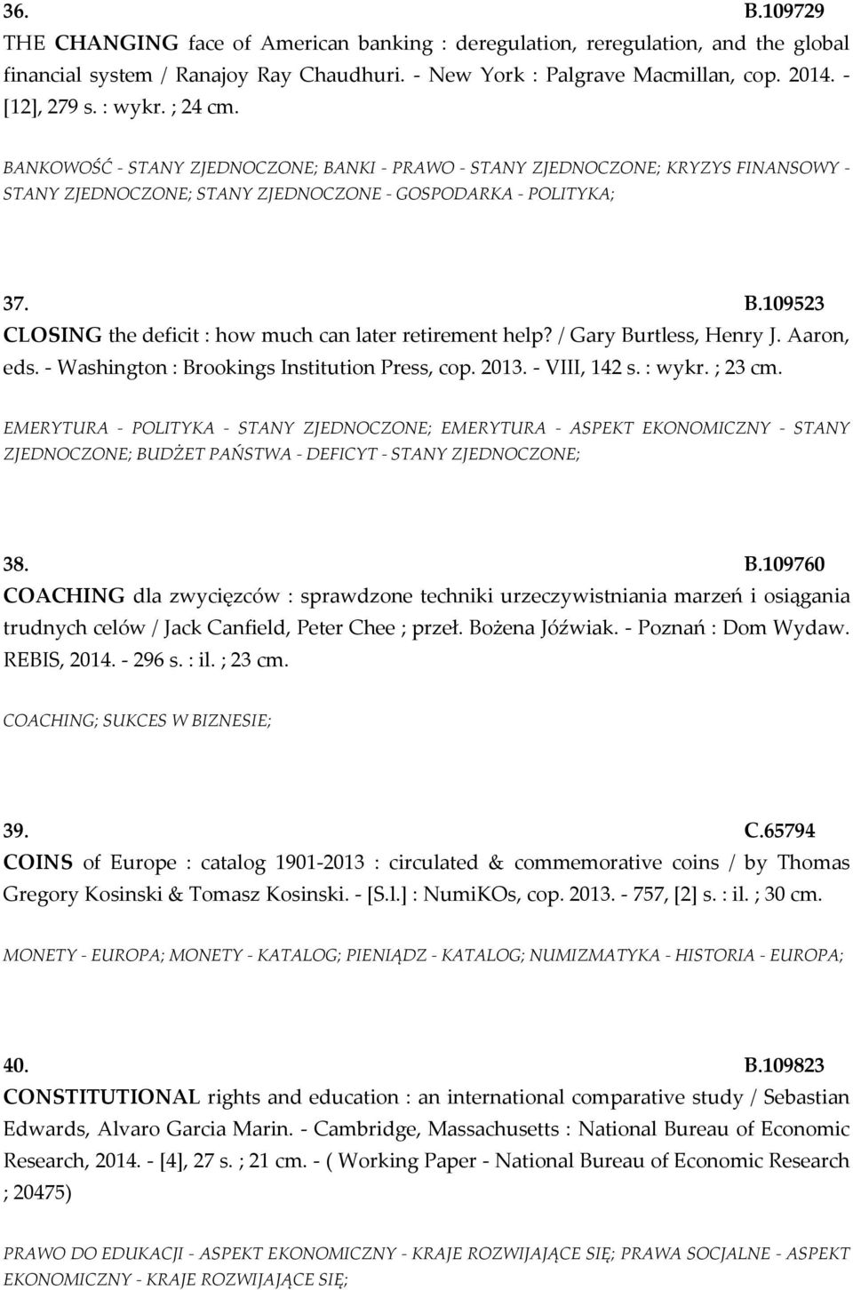 / Gary Burtless, Henry J. Aaron, eds. - Washington : Brookings Institution Press, cop. 2013. - VIII, 142 s. : wykr. ; 23 cm.