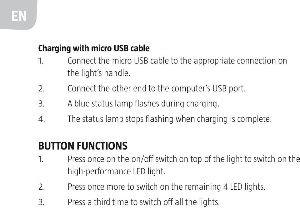 The status lamp stops flashing when charging is complete. Button functions 1.