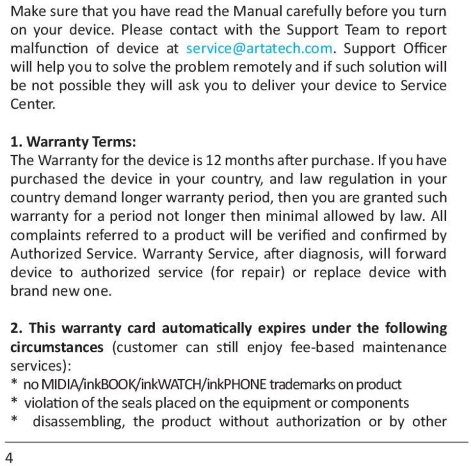 Warranty Terms: The Warranty for the device is 12 months after purchase.