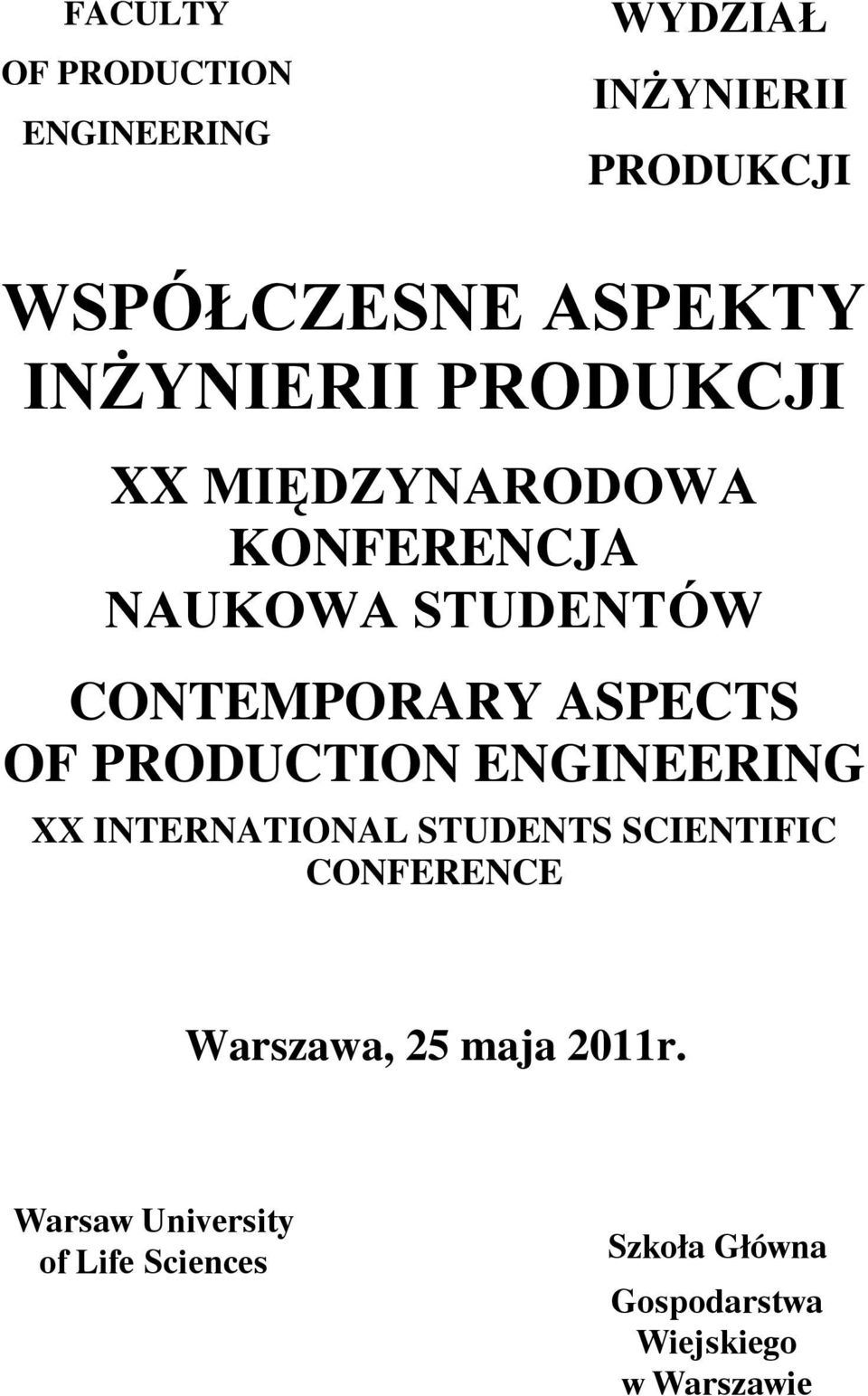 ASPECTS OF PRODUCTION ENGINEERING XX INTERNATIONAL STUDENTS SCIENTIFIC CONFERENCE