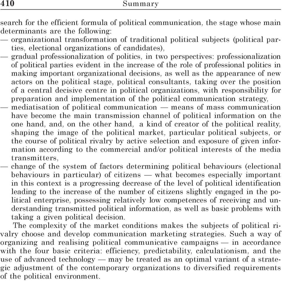 of professional politics in making important organizational decisions, as well as the appearance of new actors on the political stage, political consultants, taking over the position of a central