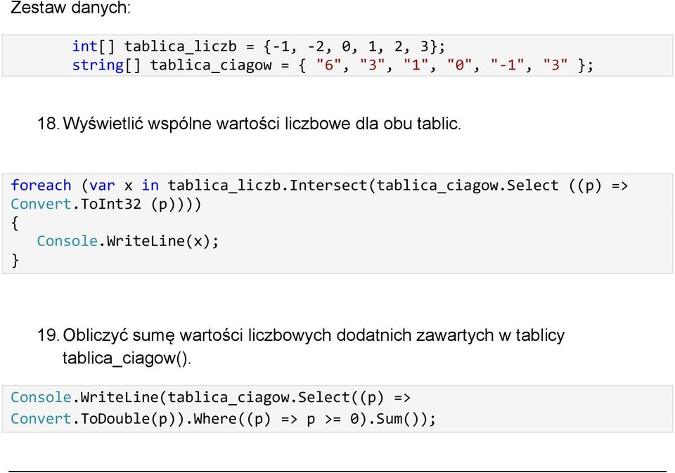 intersect(tablica_ciagow.select ((p) => Convert.ToInt32 (p)))) 19.