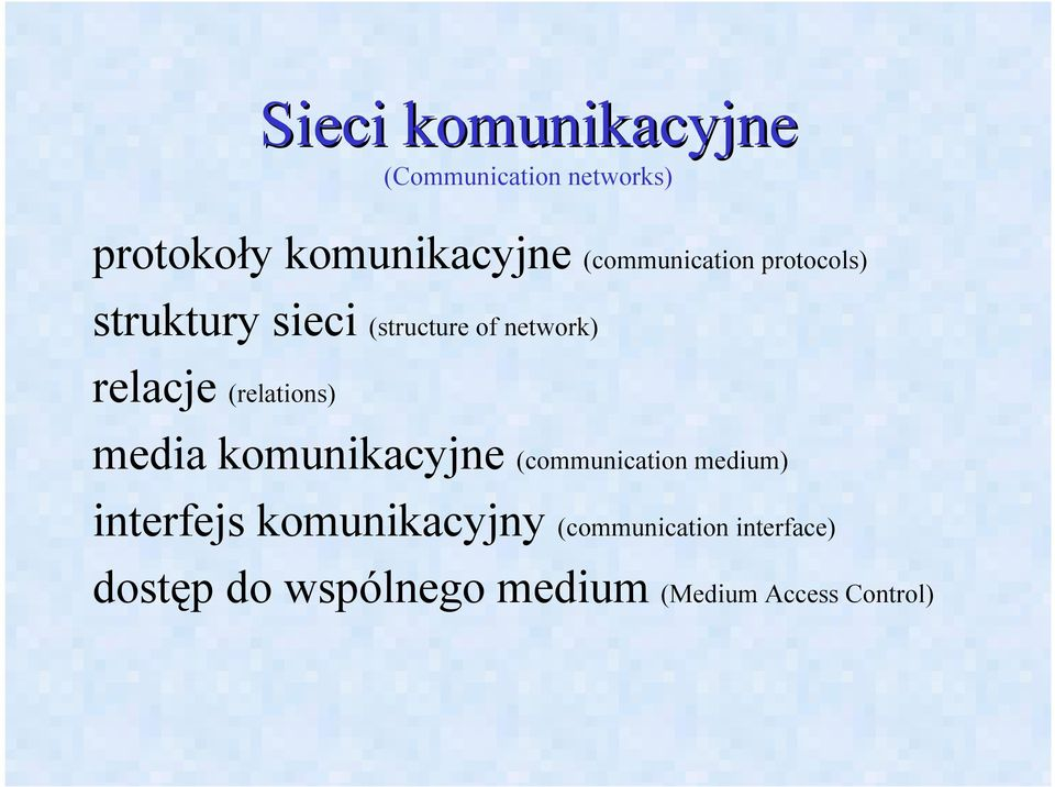 (relations) media komunikacyjne (communication medium) interfejs