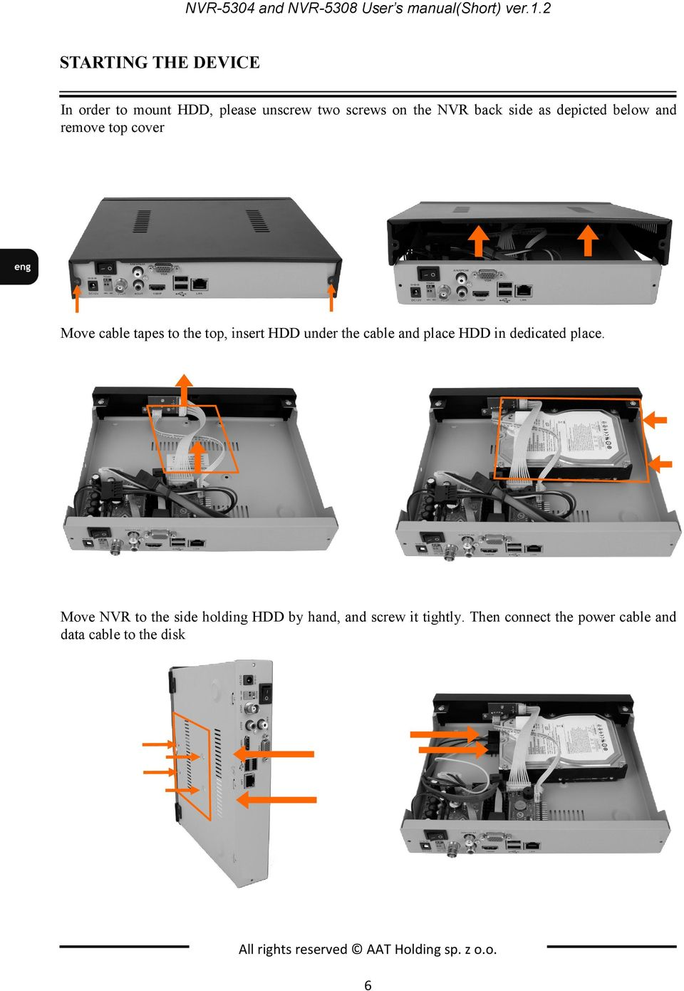 below and remove top cover Move cable tapes to the top, insert HDD under the cable and place HDD in