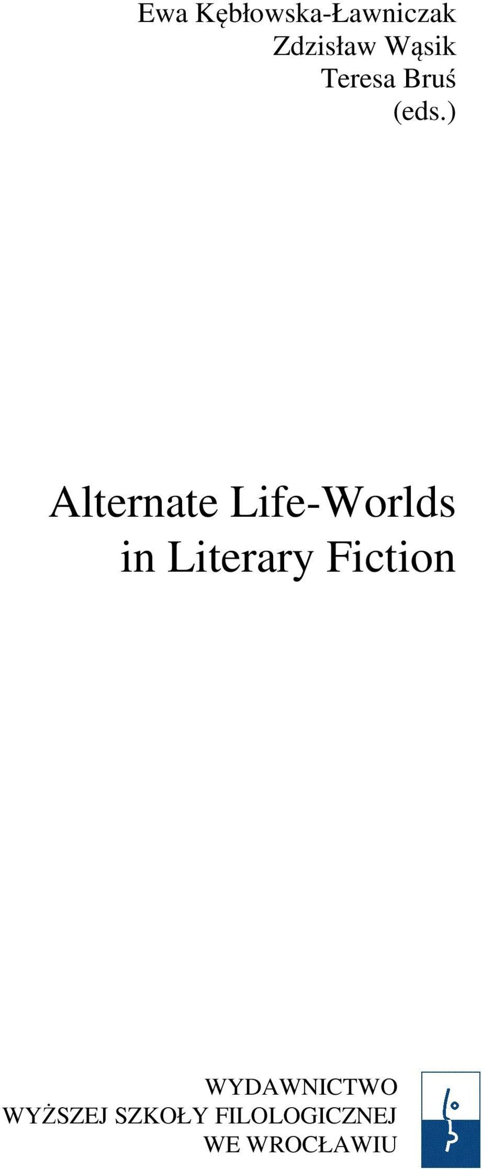 ) Alternate Life-Worlds in Literary
