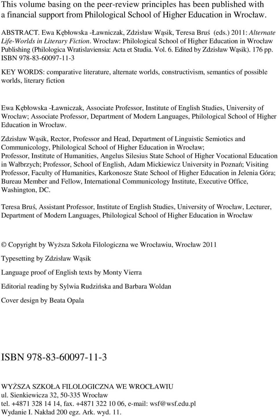 Wrocław: Philological School of Higher Education in Wrocław Publishing (Philologica Wratislaviensia: Acta et Studia. Vol. 6. Edited by Zdzisław Wąsik). 176 pp.