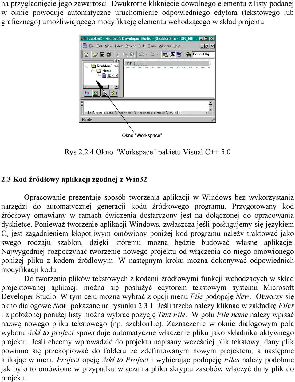 "w skład projektu. Okno ""Workspace"" Rys 2.2.4 Okno ""Workspace"" pakietu Visual C++ 5.0 2."