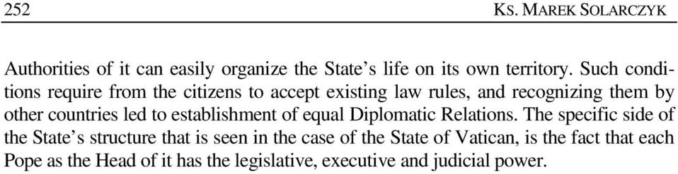 led to establishment of equal Diplomatic Relations.