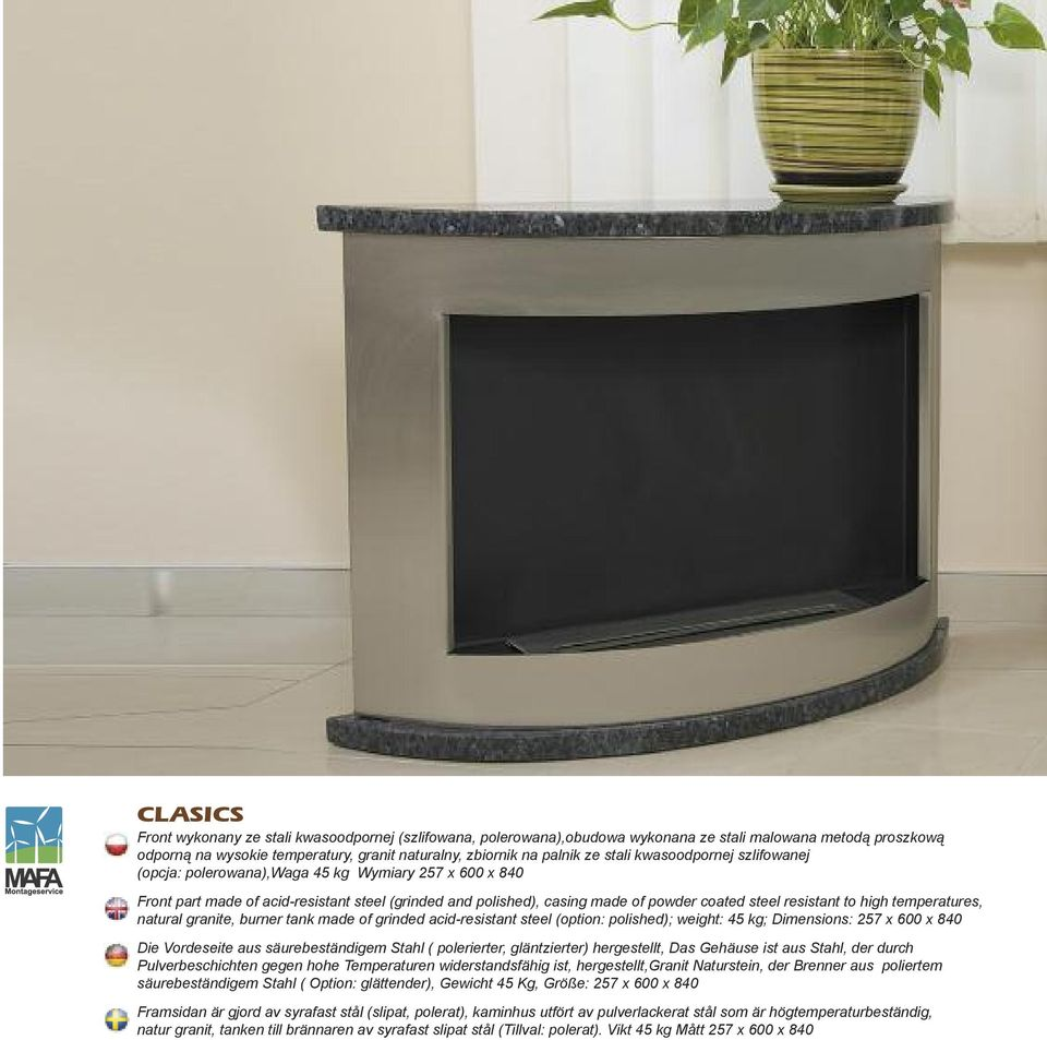 high temperatures, natural granite, burner tank made of grinded acid-resistant steel (option: polished); weight: 45 kg; Dimensions: 257 x 600 x 840 Die Vordeseite aus säurebeständigem Stahl (