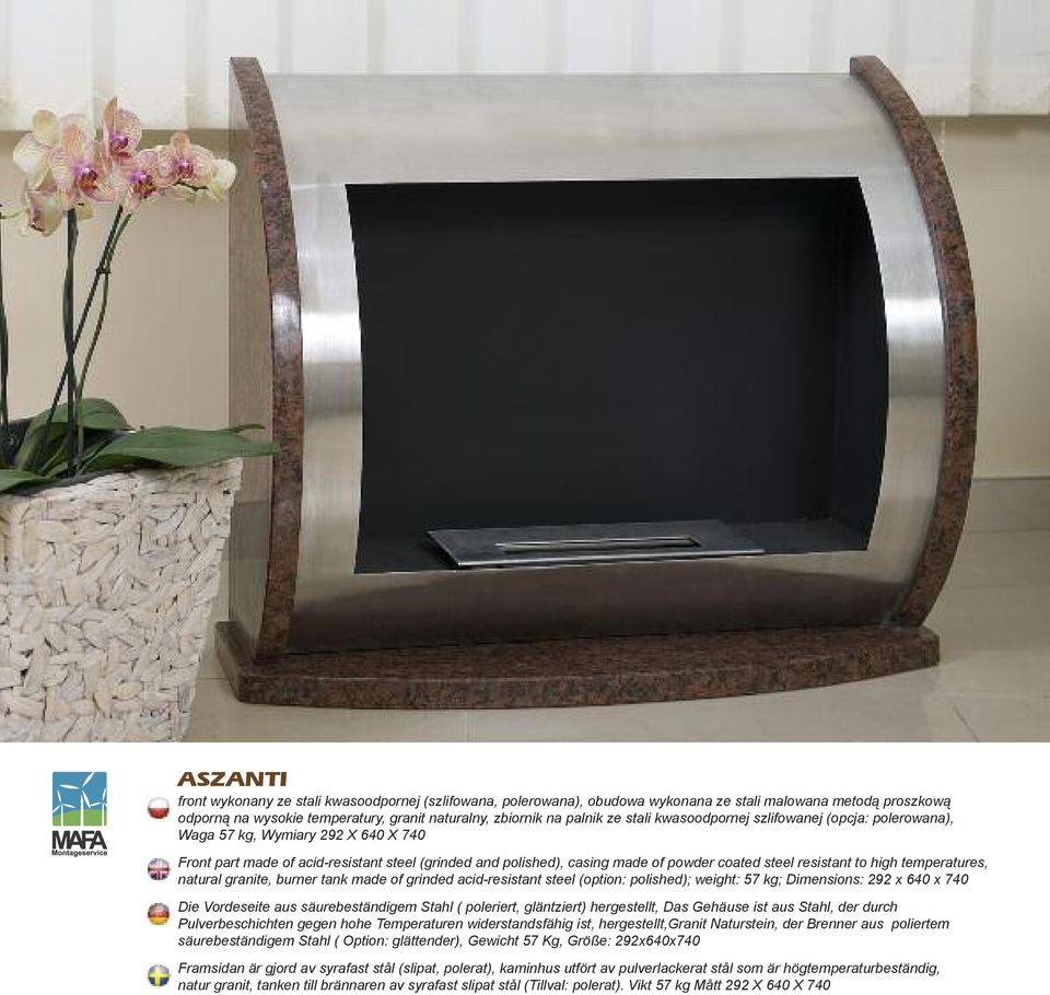 to high temperatures, natural granite, burner tank made of grinded acid-resistant steel (option: polished); weight: 57 kg; Dimensions: 292 x 640 x 740 Die Vordeseite aus säurebeständigem Stahl (