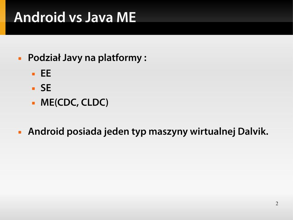 ME(CDC, CLDC) Android posiada