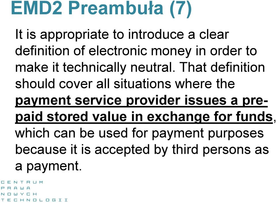 That definition should cover all situations where the payment service provider issues a