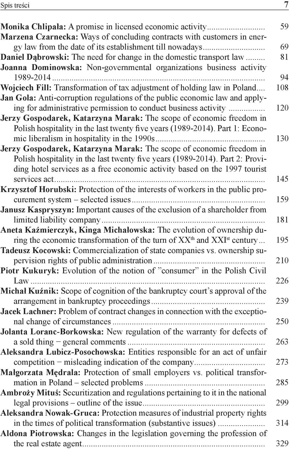 .. 69 Daniel Dąbrowski: The need for change in the domestic transport law... 81 Joanna Dominowska: Non-governmental organizations business activity 1989-2014.