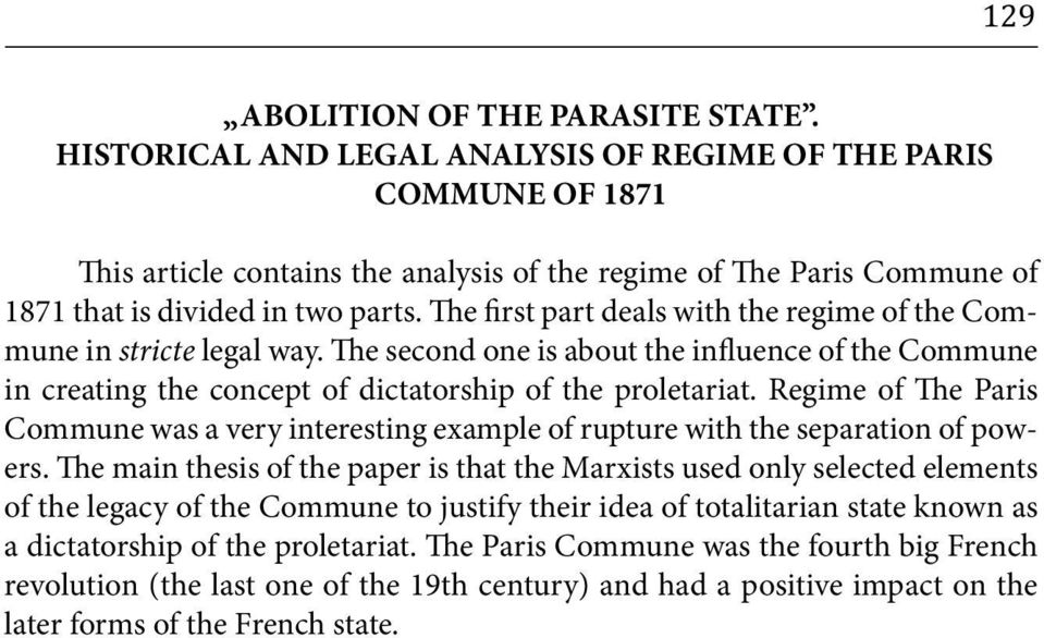 The first part deals with the regime of the Commune in stricte legal way. The second one is about the influence of the Commune in creating the concept of dictatorship of the proletariat.