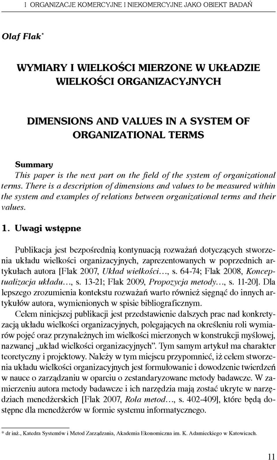 There is a description of dimensions and values to be measured within the system and examples of relations between organizational terms and their values. 1.