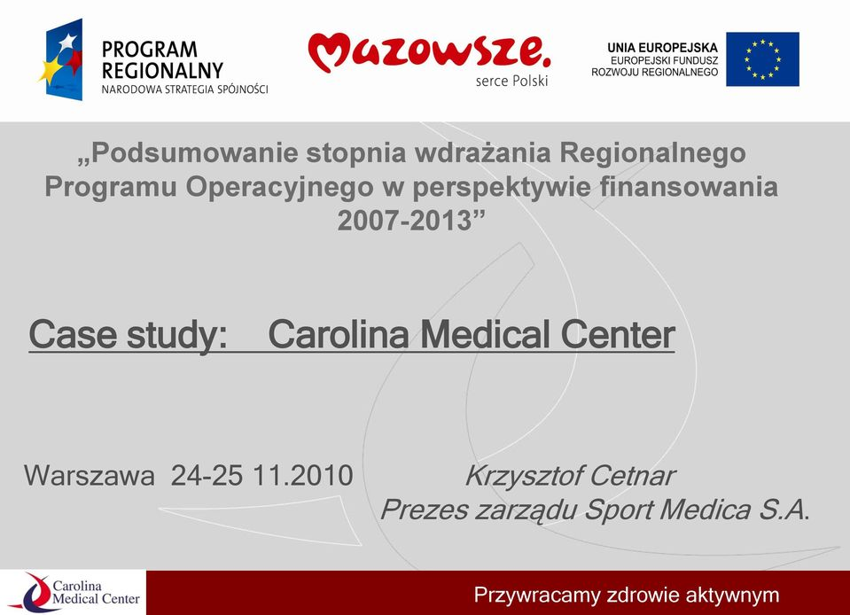 Case study: Carolina Medical Center Warszawa 24-25