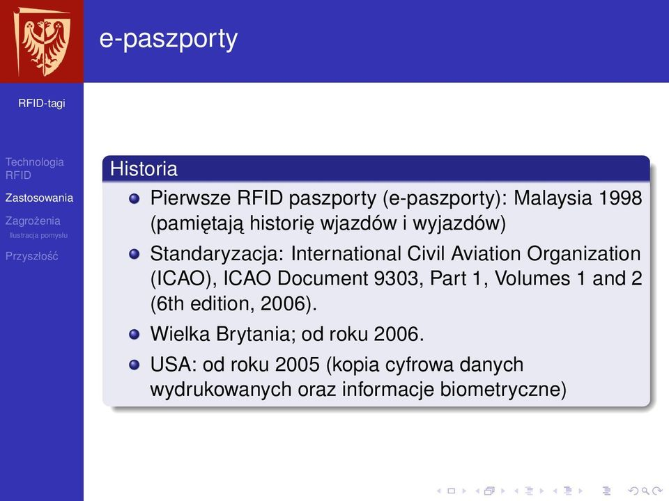 (ICAO), ICAO Document 9303, Part 1, Volumes 1 and 2 (6th edition, 2006).
