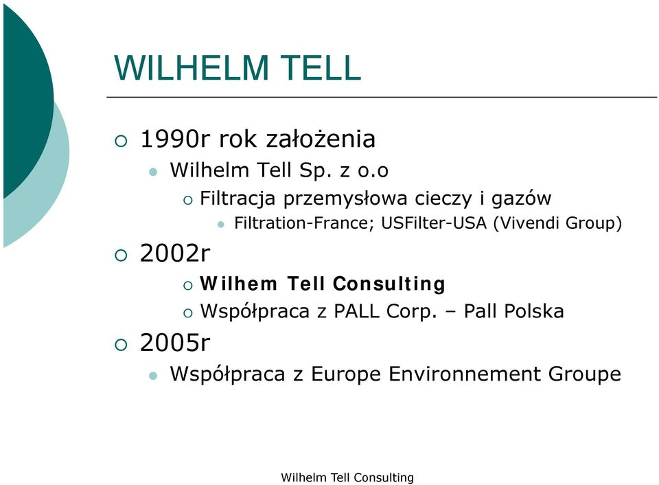 Filtration-France; USFilter-USA (Vivendi Group) Wilhem Tell