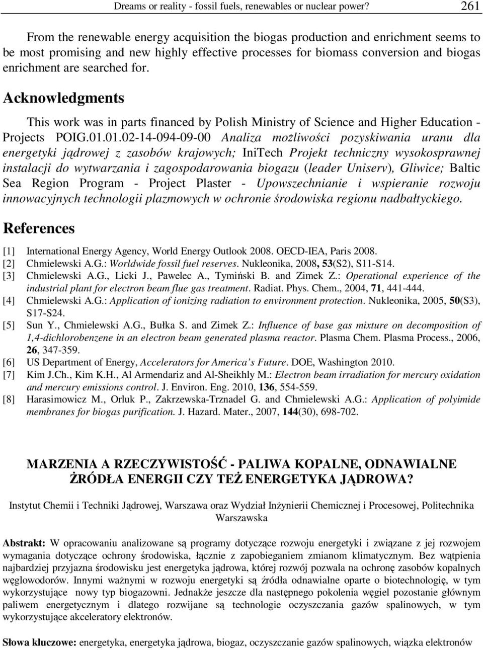 for. Acknowledgments This work was in parts financed by Polish Ministry of Science and Higher Education - Projects POIG.01.