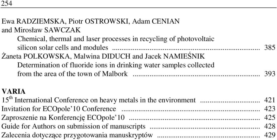 .. 385 śaneta POLKOWSKA, Malwina DIDUCH and Jacek NAMIEŚNIK Determination of fluoride ions in drinking water samples collected from the area of the town