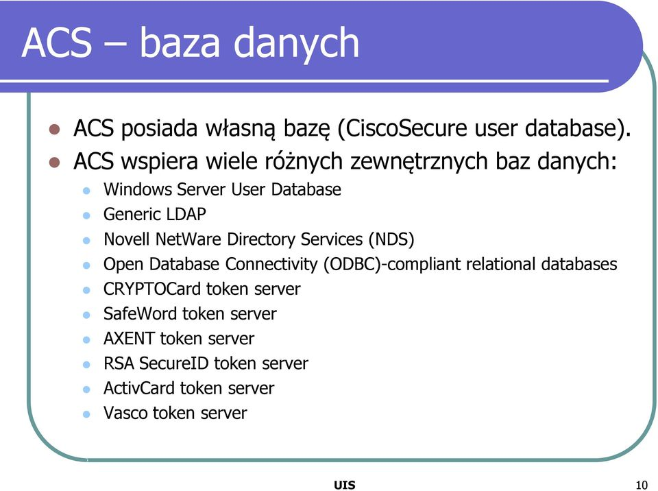 NetWare Directory Services (NDS) Open Database Connectivity (ODBC)-compliant relational databases