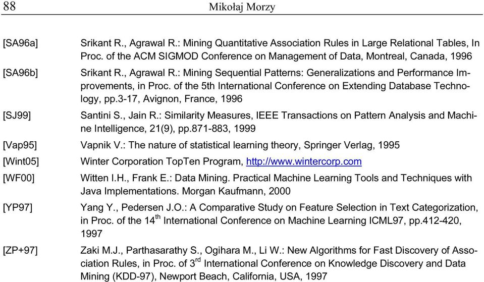 of the 5th International Conference on Extending Database Technology, pp.3-17, Avignon, France, 1996 [SJ99] Santini S., Jain R.
