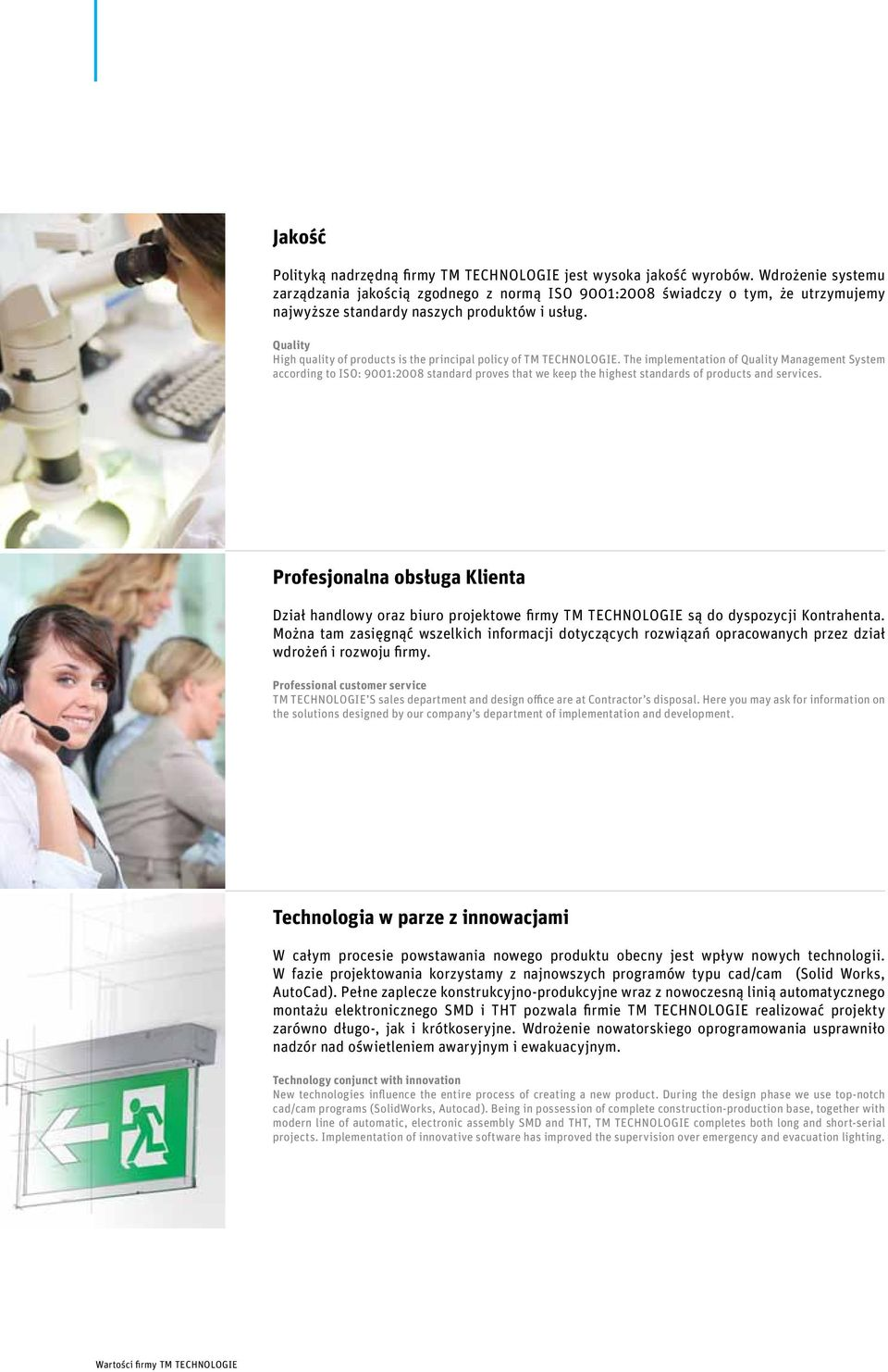 Quality High quality of products is the principal policy of tm technologie.
