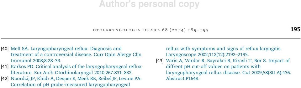 [42] Noordzij JP, Khidr A, Desper E, Meek RB, Reibel JF, Levine PA. Correlation of ph probe-measured laryngopharyngeal reflux with symptoms and signs of reflux laryngitis.