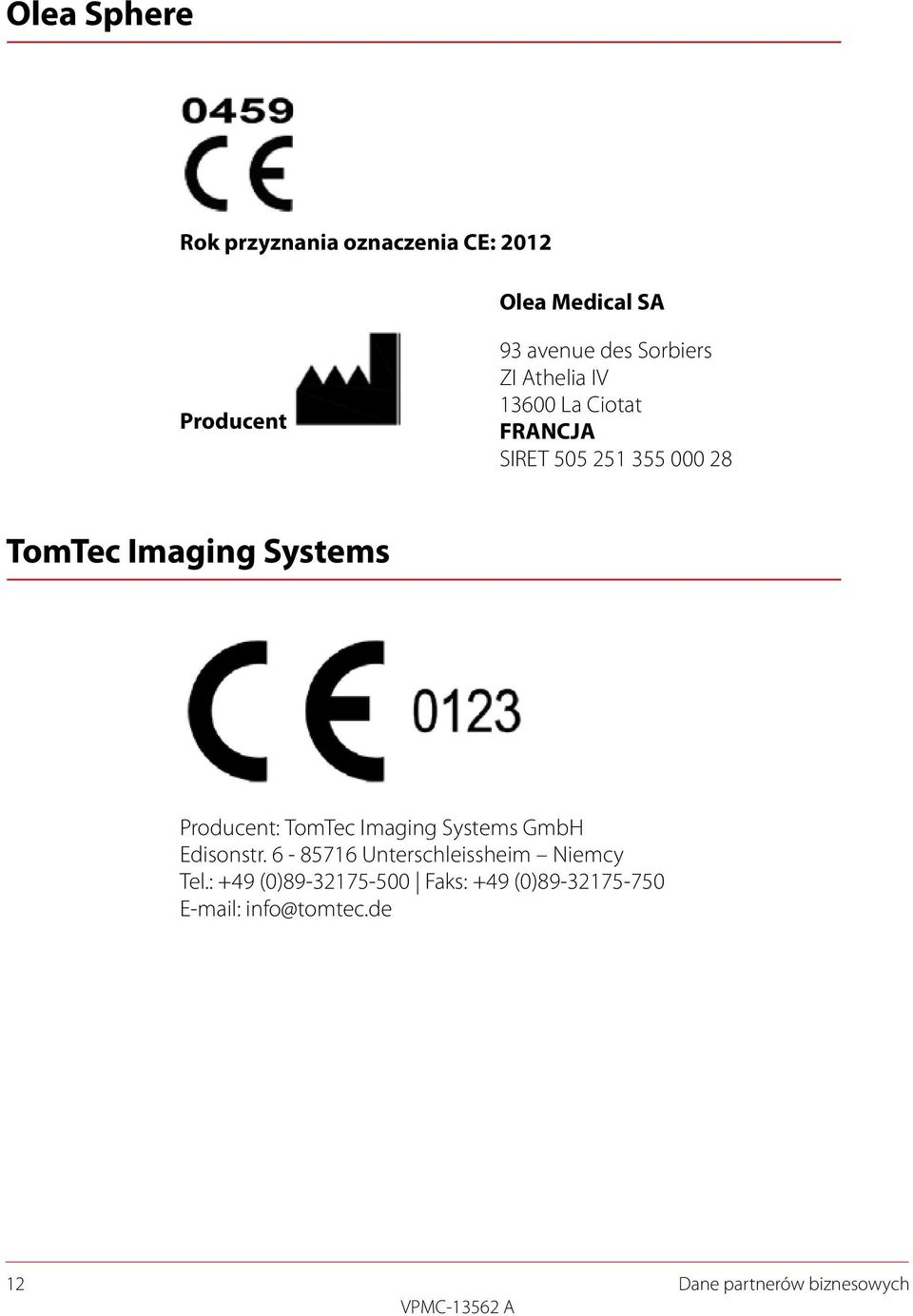 Systems Producent: TomTec Imaging Systems GmbH Edisonstr.