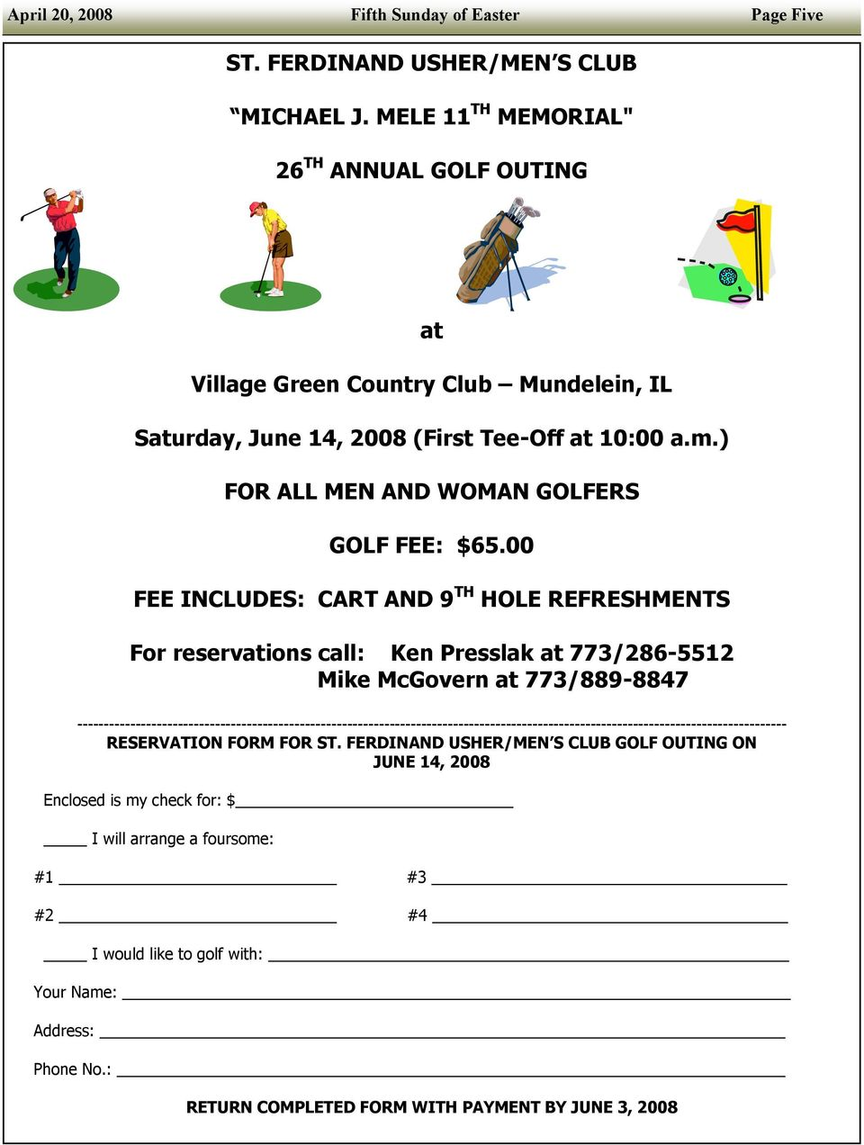 00 FEE INCLUDES: CART AND 9 TH HOLE REFRESHMENTS For reservations call: Ken Presslak at 773/286-5512 Mike McGovern at 773/889-8847
