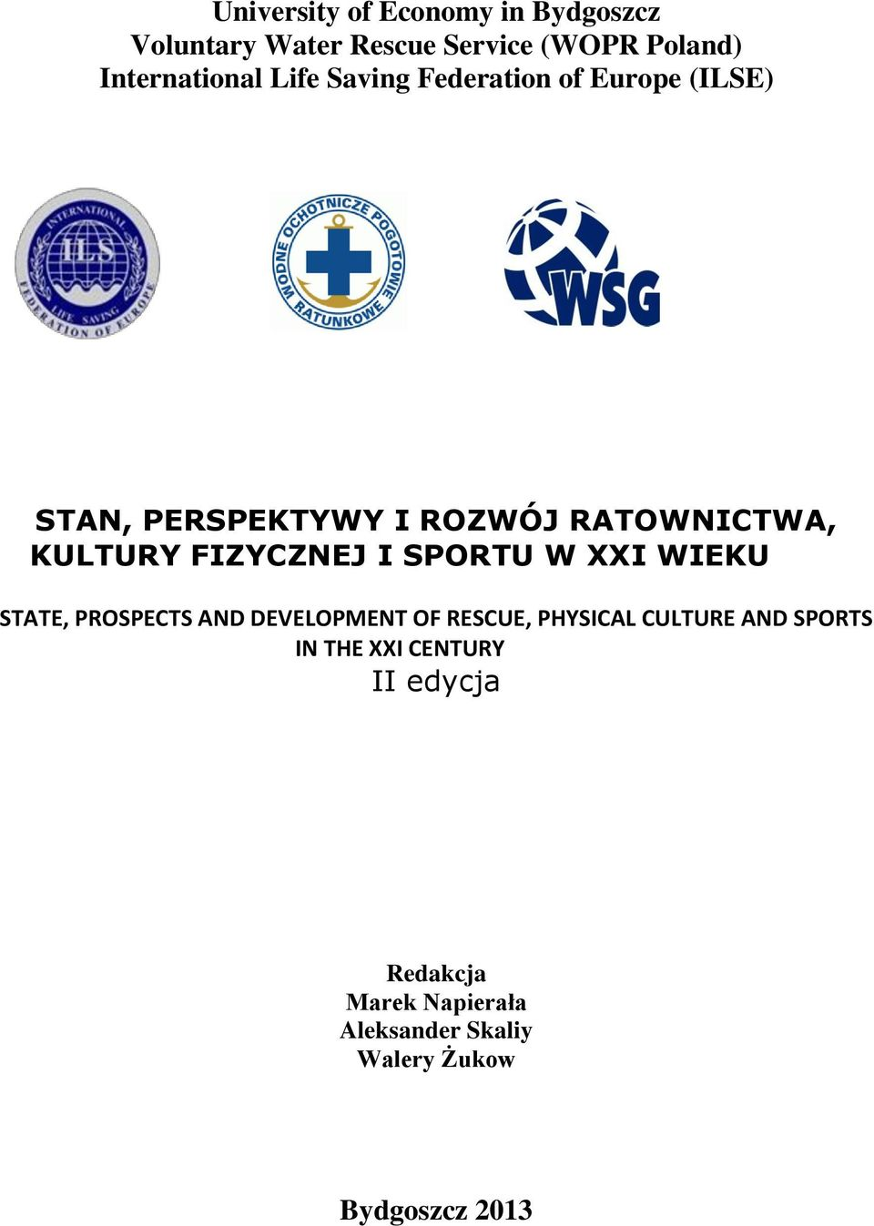 FIZYCZNEJ I SPORTU W XXI WIEKU STATE, PROSPECTS AND DEVELOPMENT OF RESCUE, PHYSICAL CULTURE AND