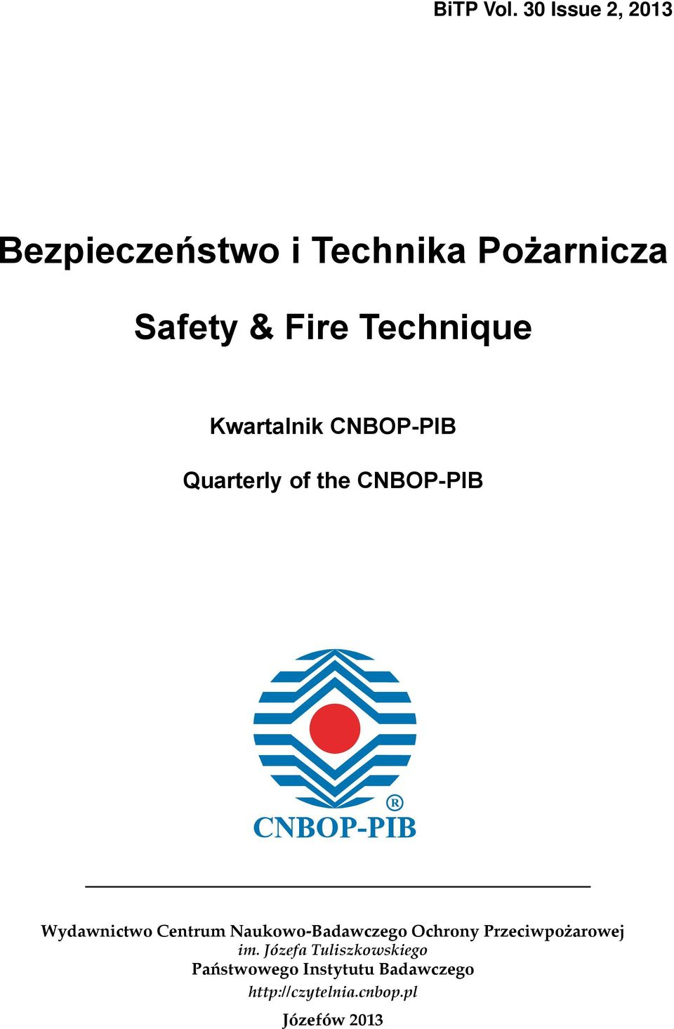 Technique Kwartalnik CNBOP-PIB Quarterly of the CNBOP-PIB Wydawnictwo
