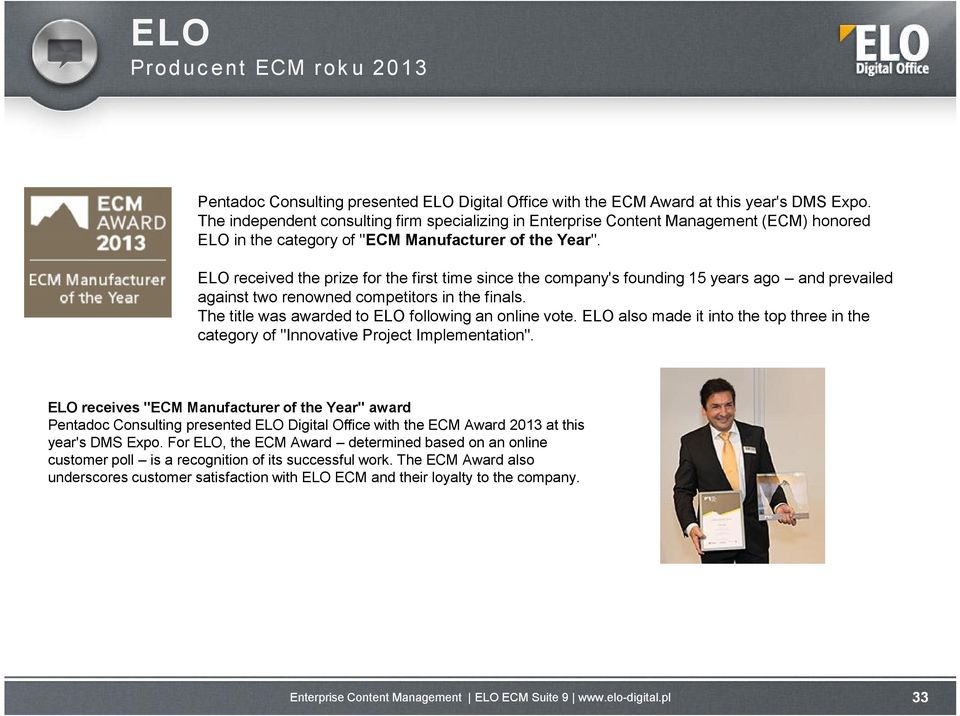 ELO received the prize for the first time since the company's founding 15 years ago and prevailed against two renowned competitors in the finals. The title was awarded to ELO following an online vote.
