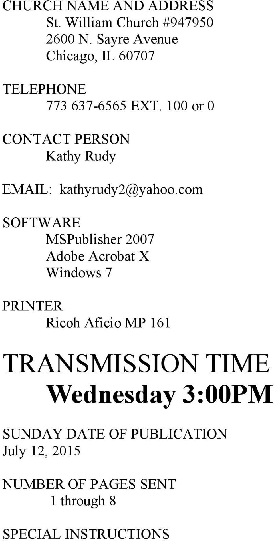 100 or 0 CONTACT PERSON Kathy Rudy EMAIL: kathyrudy2@yahoo.