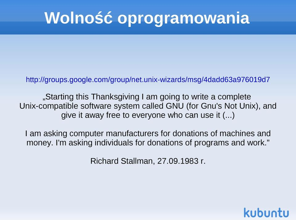 software system called GNU (for Gnu's Not Unix), and give it away free to everyone who can use it (.
